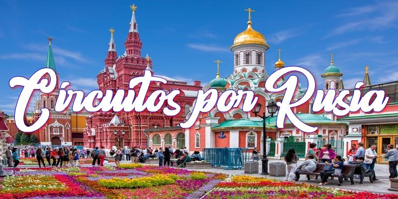 viajes a rusia - circuitos por rusia